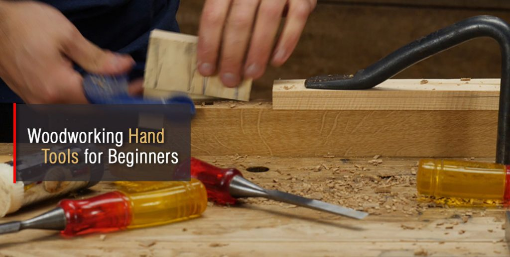 Some Essential Woodworking Hand Tools For Beginners