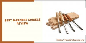 Reviews of the Best Japanese Chisels in 2020