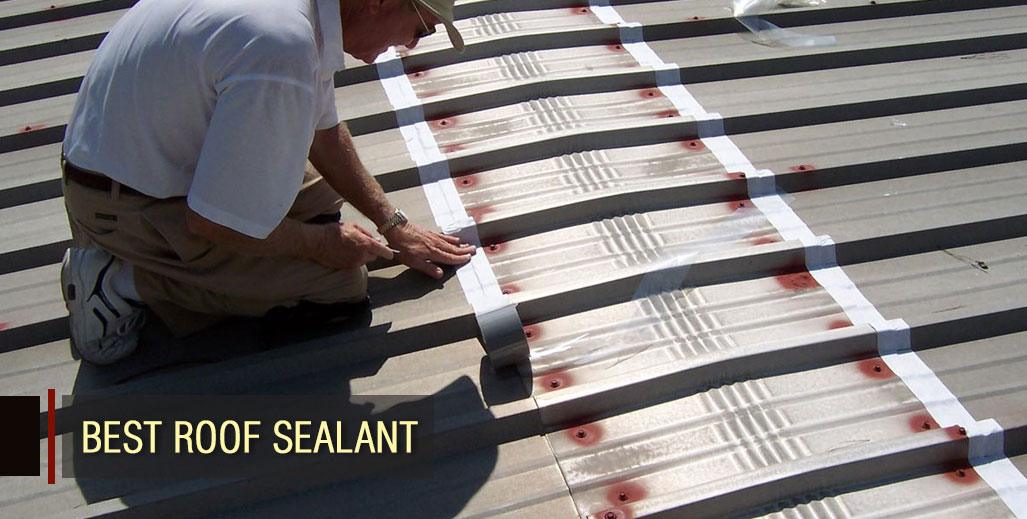 Best Roof Sealant for Leaks